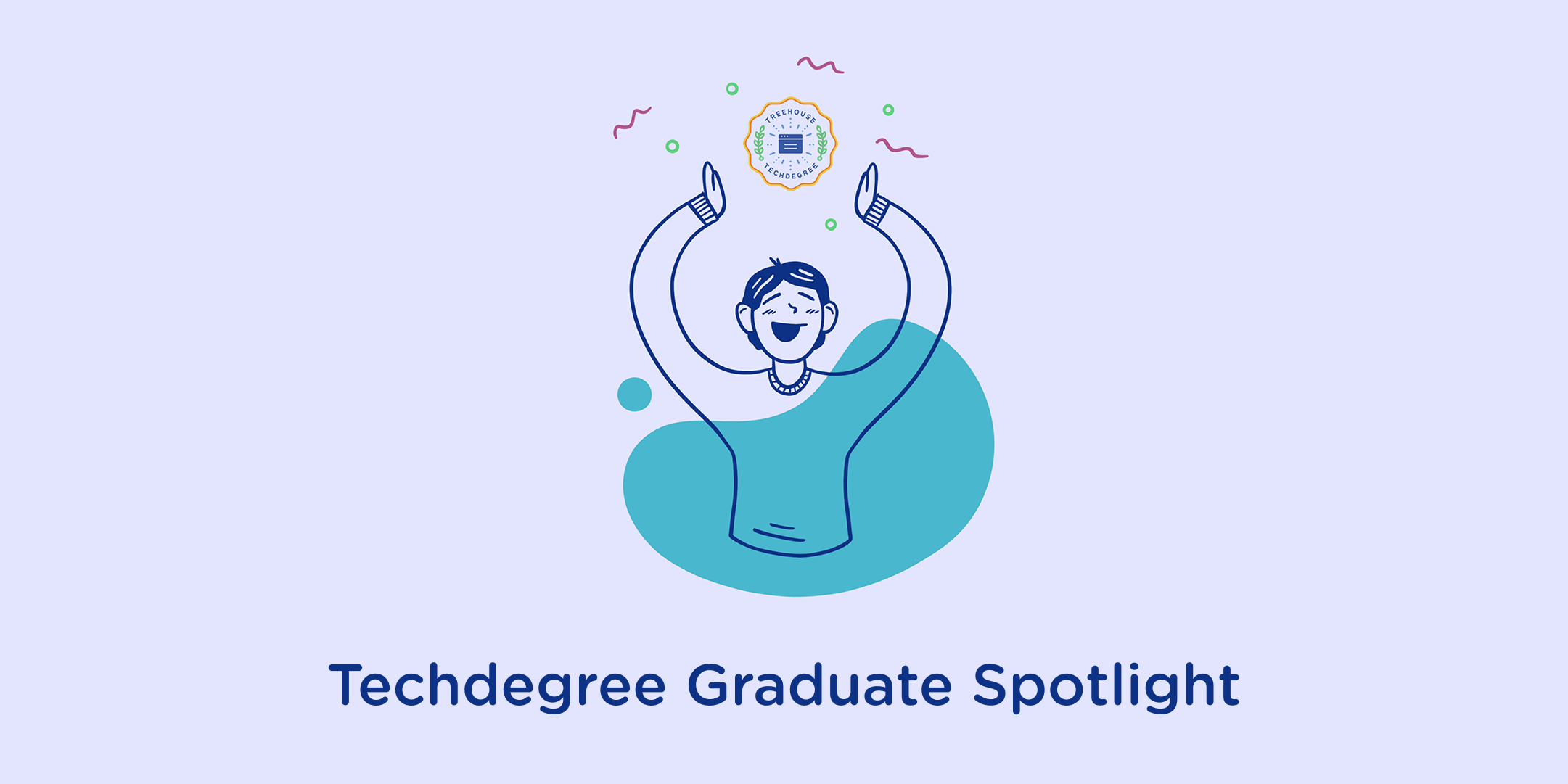 Techdegree Graduate Spotlight